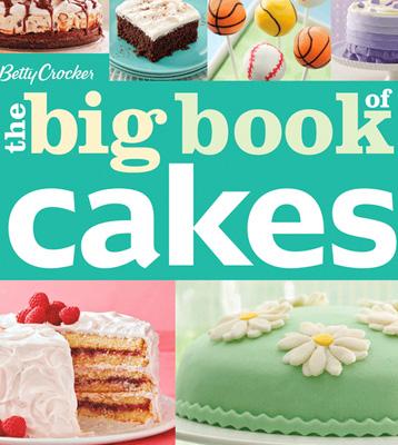 Betty Crocker Big Book of Cakes